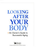 Looking After Your Body   an Owner s Guide to Successful Aging