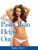 Pastor Ryan Helps Out  Free Erotica