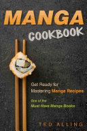 Manga Cookbook   Get Ready for Mastering Manga Recipes
