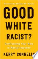 Good White Racist  Book PDF