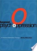 Beyond Psychoppression