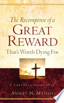 the recompense of a great reward that s worth dying for