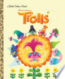 Trolls Little Golden Book  DreamWorks Trolls