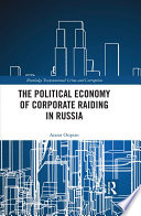 The Political Economy of Corporate Raiding in Russia