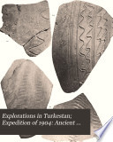 Explorations in Turkestan  Expedition of 1904  Ancient Anau and the oasis world  by Raphael Pumpelly  Archaeological excavations in Anau and old Merv  by Hubert Schmidt  Note on the occurence of glazed ware at Afrosiab  and of large jars at Ghiaur Kala  by H  H  Kidder  Description of the Kurgans of the Merv Oasis  by Ellsworth Huntington  Chemical analyses of metallic implements  by F  A  Gooch