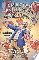 Amazing Fantastic Incredible : comic book writer, editor, publisher, and former president...
