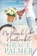 No Beach Like Nantucket Book PDF