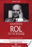 Gustavo Rol  Una vita di prodigi  Con audiocassetta