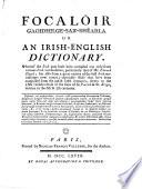 Focalóir Gaoidhilge-Sax-bhéarla; or, An Irish-English dictionary [by J. O'Brien].