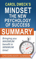 Summary of Mindset  The New Psychology of Success by Carol Dweck  Ph D