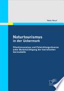 Naturtourismus in der Uckermark: Situationsanalyse und Entwicklungschancen unter Bercksichtigung der touristischen Servicekette