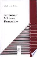 Terrorisme, médias et démocratie