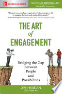 The Art of Engagement  Bridging the Gap Between People and Possibilities