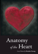 Anatomy Of The Heart : one woman's journey with love....