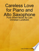 Careless Love for Piano and Alto Saxophone   Pure Sheet Music By Lars Christian Lundholm