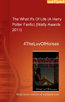 The What If s Of Life  A Harry Potter Fanfic   Watty Awards 2011