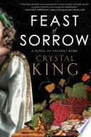 Feast of Sorrow A Roman Family Crystal King S Seminal Debut