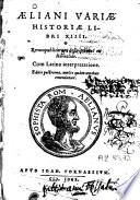 Aeliani variae historiae libri XIIII. Rerumpublicarum descriptiones ex Heraclide