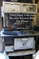download ebook i only have a kitchen because it came with the house pdf epub