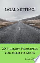 Goal Setting 20 Primary Principles You Need To Know