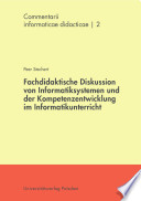 Fachdidaktische Diskussion von Informatiksystemen und der Kompetenzentwicklung im Informatikunterricht