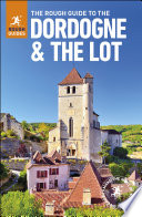 The Rough Guide to The Dordogne   the Lot