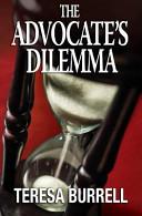 The Advocate s Dilemma
