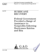 Hurricane Recovery  Federal Government Provided a Range of Assistance to NonProfits Following Hurricanes Katrina and Rita