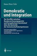 Demokratie und Integration: Der Konflikt zwischen Bundesverfassungsgericht und Europäischem Gerichtshof über die Kontrolle der Gemeinschaftskompetenzen