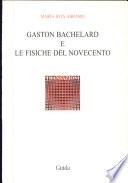 Gaston Bachelard e le fisiche del Novecento