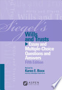 Siegel s Wills and Trusts