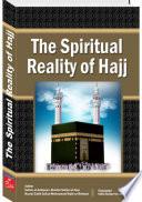 The Spiritual Reality Of Hajj