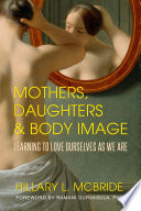 Mothers  Daughters  and Body Image
