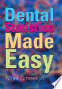 Dental Statistics Made Easy : dental undergraduates and walks through the primary...