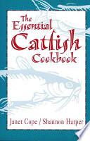 Essential Catfish Cookbook