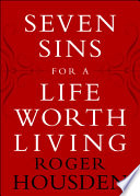 Ebook Seven Sins for a Life Worth Living Epub Roger Housden Apps Read Mobile