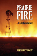 Prairie Fire The Great Plains Traces The History