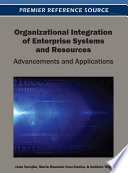 Organizational Integration of Enterprise Systems and Resources  Advancements and Applications
