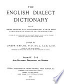 The English Dialect Dictionary  Being the Complete Vocabulary of All Dialect Words Still in Use  Or Known to Have Been in Use During the Last Two Hundred Years  T Z  Supplement  Bibliography  Grammar