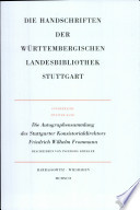 Die Autographensammlung des Stuttgarter Konistorialdirektors Friedrich Wilhelm Frommann (1707-1787)