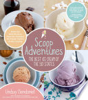 Scoop Adventures  The Best Ice Cream Of The 50 States : in the comfort of your...