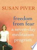 Freedom From Fear A Seven Day Meditation Program