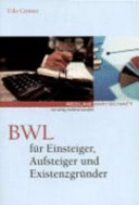 BWL für Einsteiger, Aufsteiger und Existenzgründer