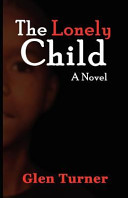 A Lonely Child a Novel Heartfelt Story Of A Young Male Growing Up