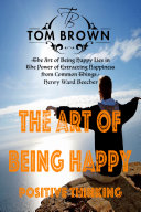 Fast Facts or The Art of Being Happy (Positive Thinking Book)