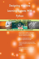 Designing Machine Learning Systems With Python A Complete Guide 2020 Edition