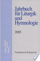 Jahrbuch Fur Liturgik Und Hymnologie 2005