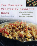 The Complete Book of Vegetarian Barbecuing