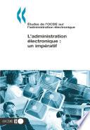 tudes de l OCDE sur l administration   lectronique L administration   lectronique  un imp  ratif