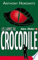 Alex Rider 8- Les Larmes du crocodile Sur Un Laboratoire Qui Cultive Des